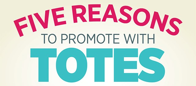 Infographic: 5 Reasons To Promote With Totes